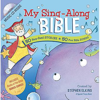 My Sing-Along Bible - 50 Easy-Read Stories + 50 Fun Bible Songs by Ste