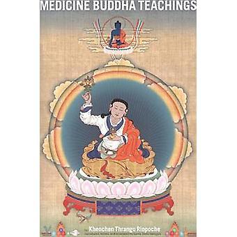 Medicine Buddha Teachings by Khenchen Thrangu Rinpoche - 978155939216