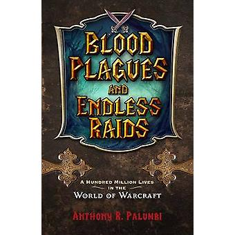 Blood Plagues and Endless Raids - A Hundred Million Lives in the World