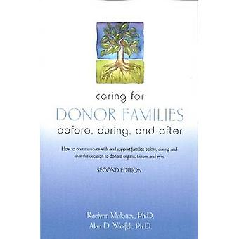 Caring for Donor Families - Before - During & After by RaeLynn Maloney