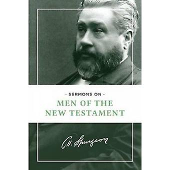 Sermons on Men of the New Testament by Charles Haddon Spurgeon - 9781