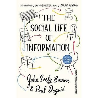 The Social Life of Information - Updated - with a New Preface by John