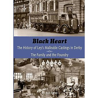Blackheart - The History of Leys Malleable Castings in Derby. The Fami