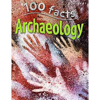 100 feiten Archeologie door John Farndon-9781786170545 boek