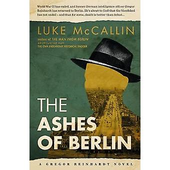 The Ashes Of Berlin by Luke McCallin - 9781843447139 Book