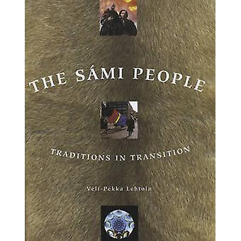 The Sami People - Traditions in Transitions (2nd) by Veli-Pekka Lehtol