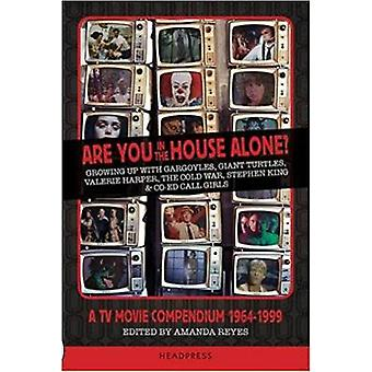 Are You in the House Alone? - A TV Movie Compendium 1964-1999 by Amand