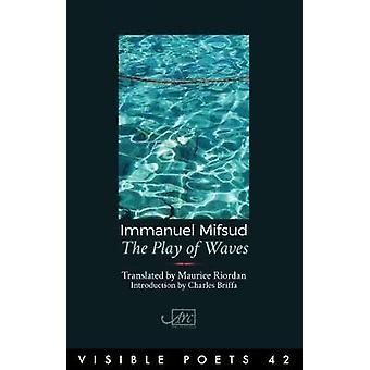 The Play of Waves by Immanuel Mifsud - 9781908376671 Book