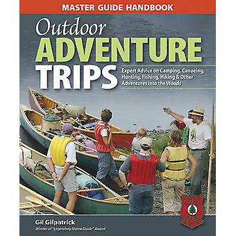 Outdoor Adventure Trips - Expert Advice on Camping - Canoeing - Huntin