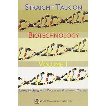 Straight Talk on Biotechnology - 2008 - v. 1 by Benigno D. Peczon - Abr