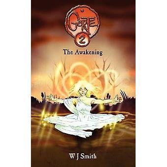 Gorte 2 The Awakening by Smith & W. J.