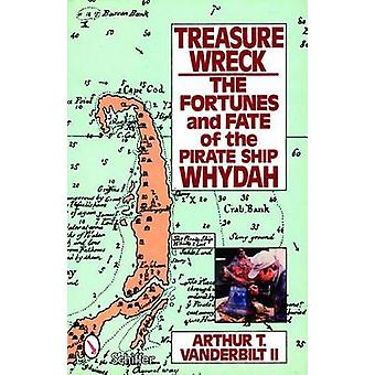 Treasure Wreck - The Fortunes and Fate of the Pirate Ship Whydah by Ar