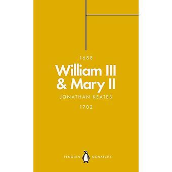 William III  Mary II Penguin Monarchs by Jonathan Keates