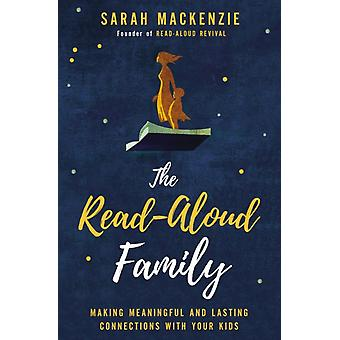 The ReadAloud Family Making Meaningful and Lasting Connections with Your Kids by Mackenzie & Sarah