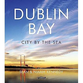 Dublin Bay City by the Sea par Sean Kennedy et Niamh Kennedy