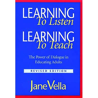 Learning to Listen - Learning to Teach - The Power of Dialogue in Educ