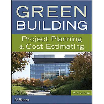 Green Building  Project Planning and Cost Estimating by Rsmeans