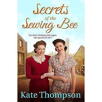 Secrets of the Sewing Bee by Thompson & Kate