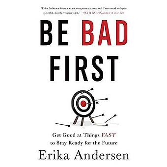 Be Bad First by Andersen & Erika