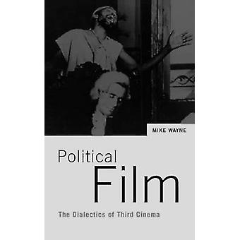 Political Film The Dialectics Of Third Cinema by Wayne & Mike