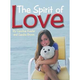 The Spirit of Love door Sandra BrownCaroline Keefer