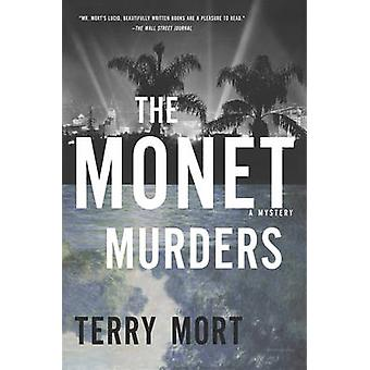 The Monet Murders - A Mystery by Terry Mort - 9781681772134 Book