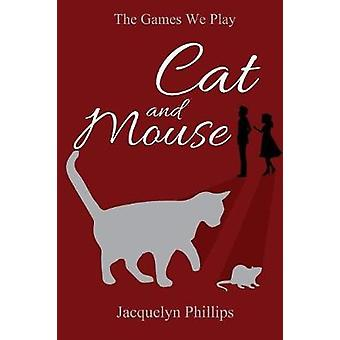Cat and Mouse by Phillips & Jacquelyn