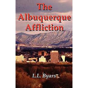 The Albuquerque Affliction by Byars & Larry L.