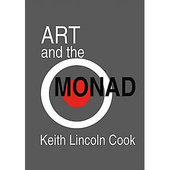 Art and the Monad by Cook & Keith Lincoln