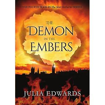 The Demon in the Embers by Edwards & Julia