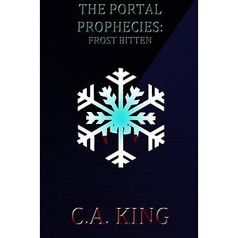 The Portal Prophecies Frost Bitten by King & C. A.