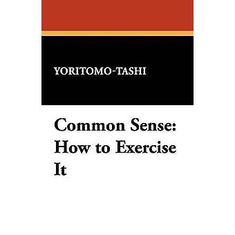 Common Sense How to Exercise It by YoritomoTashi