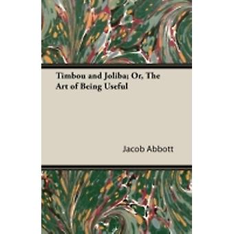 Timbou and Joliba Or The Art of Being Useful by Abbott & Jacob