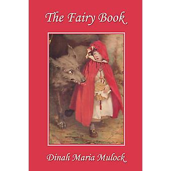 The Fairy Book Yesterdays Classics by Mulock & Dinah Maria