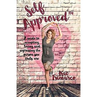 Self Approved A Guide to Accepting Loving and Expressing the Person you Truly are by Trimarco & Kat