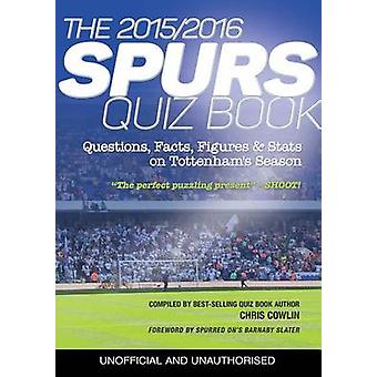 The 20152016 Spurs Quiz and Fact Book Questions Facts Figures  Stats on Tottenhams Season by Cowlin & Chris