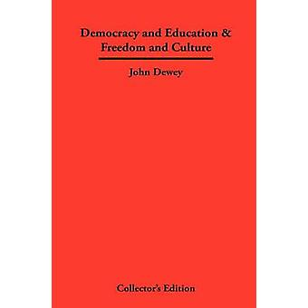 Democracy and Education  Freedom and Culture by Dewey & John