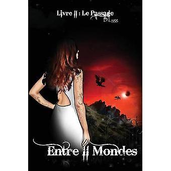 Entre II Mondes  Livre 2  Le Passage by LYGG & D.