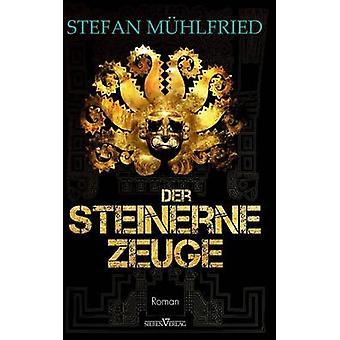 Der Steinerne Zeuge by Muhlfried & Stefan