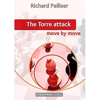 The Torre Attack Move by Move by Palliser & Richard