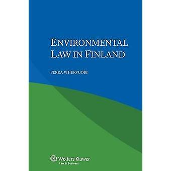Environmental Law in Finland by Vihervuori