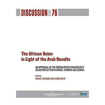 The African Union in Light of the Arab Revolts by Eriksson & Mikael