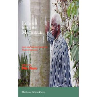 Echoes from the Mountain. New and Selected Poems by Mazisi Kunene by Kunene & Mazisi