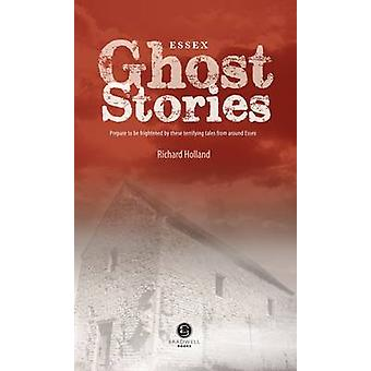 Essex Ghost Stories by Richard Holland