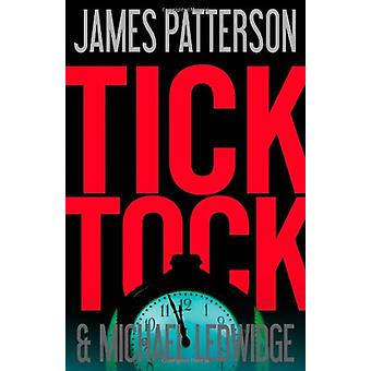 Tick Tock by James Patterson - 9780316037914 Book