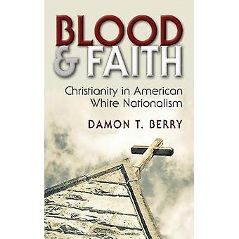 Sangre y fe - cristianismo en nacionalismo blanco americano por Damon