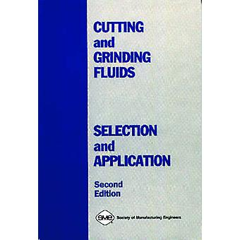 Cutting and Grinding Fluids - Selection and Application by J. Silliman
