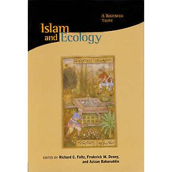Islam and Ecology - A Bestowed Trust by Richard Foltz - 9780945454397