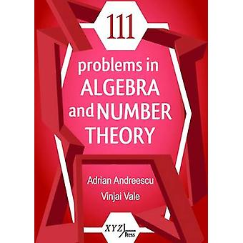 111 Problems in Algebra and Number Theory by Adrian Andreescu - Vinja