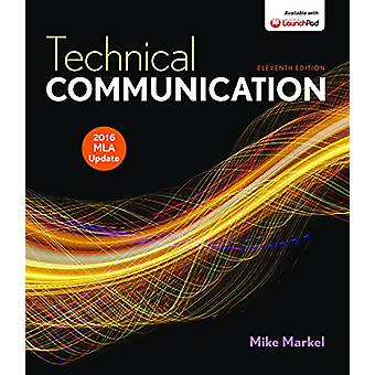 Technical Communication with 2016 MLA Update by Mike Markel - 9781319